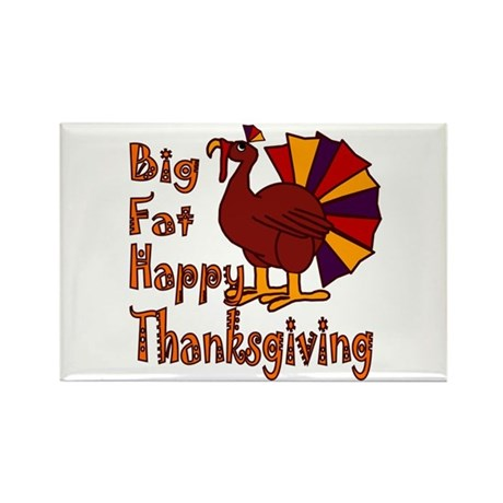 Big Fat Happy Thanksgiving Rectangle Magnet (10 pa