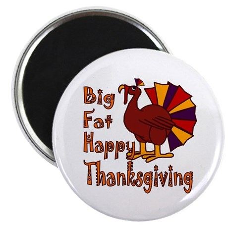 "Big Fat Happy Thanksgiving 2.25"" Magnet (100 pack)"