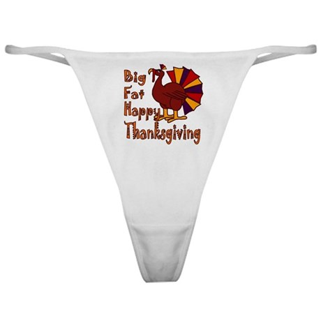 Big Fat Happy Thanksgiving Classic Thong
