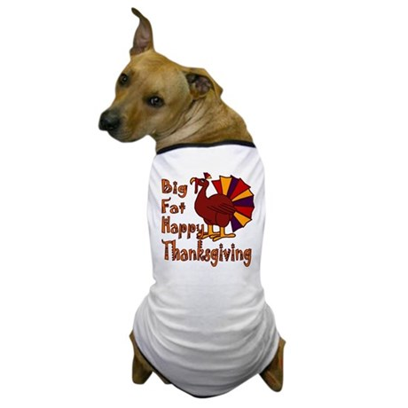 Big Fat Happy Thanksgiving Dog T-Shirt