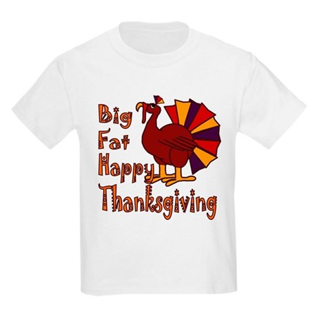 Big Fat Happy Thanksgiving Kids Light T-Shirt