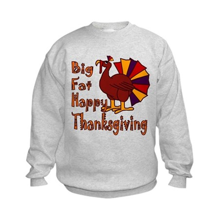 Big Fat Happy Thanksgiving Kids Sweatshirt
