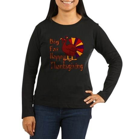 Big Fat Happy Thanksgiving Women's Long Sleeve Dar