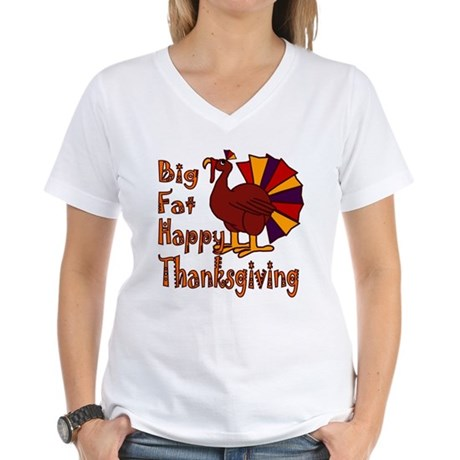 Big Fat Happy Thanksgiving Women's V-Neck T-Shirt