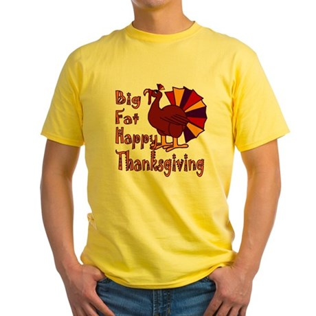 Big Fat Happy Thanksgiving Yellow T-Shirt