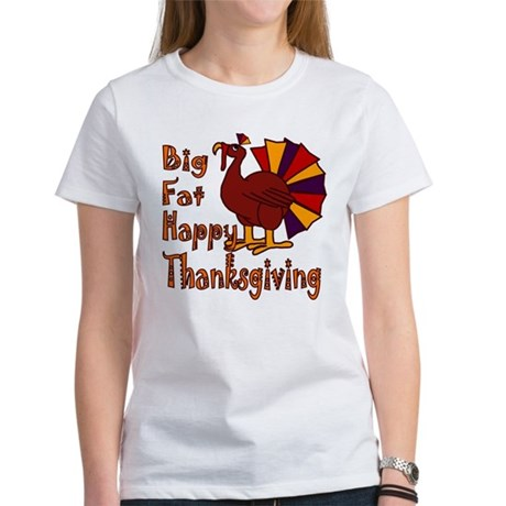 Big Fat Happy Thanksgiving Women's T-Shirt