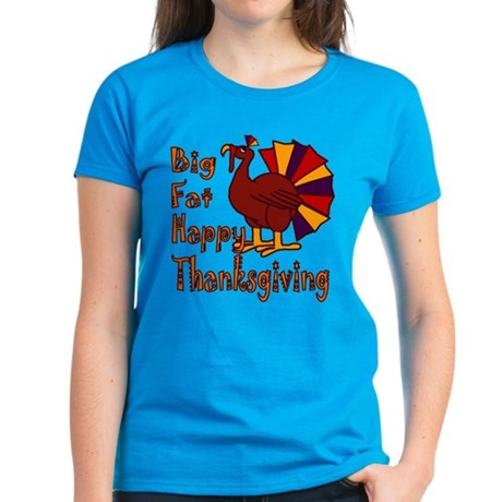 Big Fat Happy Thanksgiving Women's Dark T-Shirt