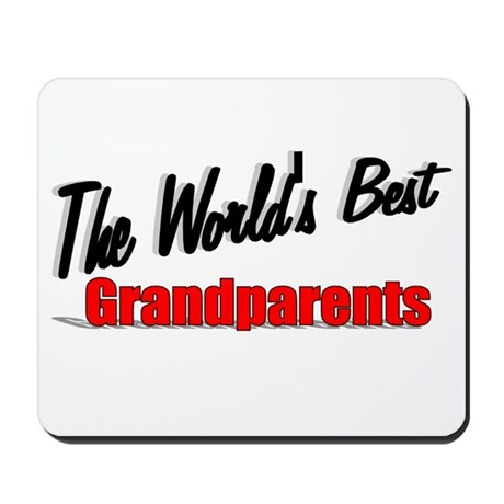 """The World's Best Grandparents"" Mousepad"