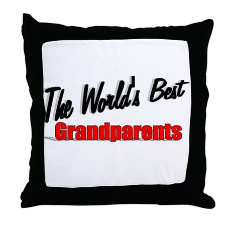 """The World's Best Grandparents"" Throw Pillow"