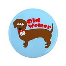 "Old Weiner - 3.5"" Button"