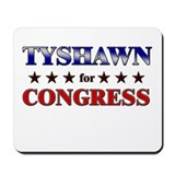 TYSHAWN for congress Mousepad