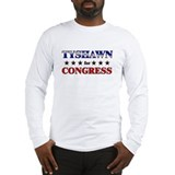 TYSHAWN for congress Long Sleeve T-Shirt