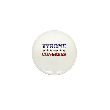 TYRONE for congress Mini Button