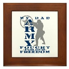 Dad Fought Freedom - ARMY  Framed Tile