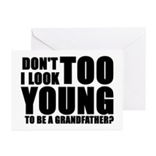 too young to be a grandfather Greeting Cards