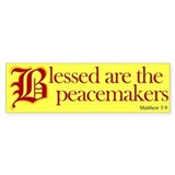 Blessed are the peacemakers Bumper Car Sticker
