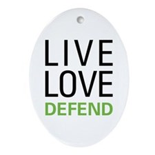 Live Love Defend Oval Ornament