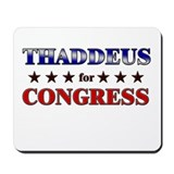 THADDEUS for congress Mousepad