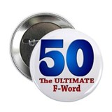 "50: The ULTIMATE F-Word 2.25"" Button"