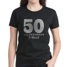 50: The ULTIMATE F-Word (bw) Tee