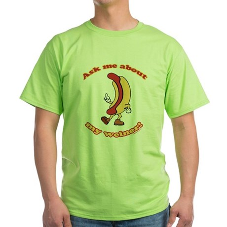 Ask Me Weiner Green T-Shirt
