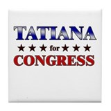 TATIANA for congress Tile Coaster