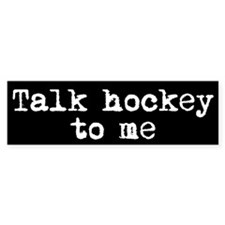Talk hockey original Bumper Car Sticker