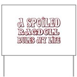 Spoiled Ragdoll Yard Sign
