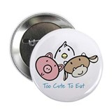 "Too Cute To Eat 2.25"" Button"