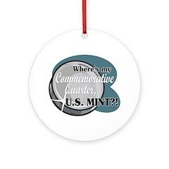 Where's My Commemorative Quarter? Ornament (Round)
