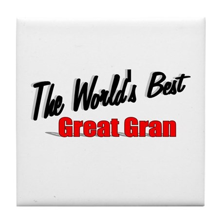"""The World's Best Great Gran"" Tile Coaster"