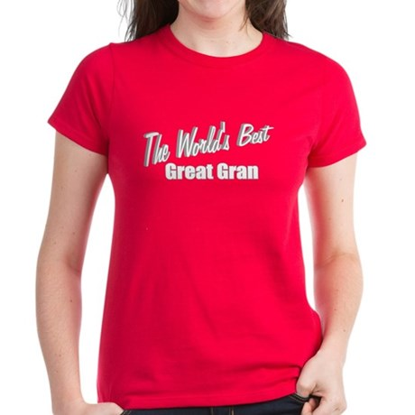 """The World's Best Great Gran"" Women's Dark T-Shirt"