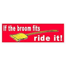 IF BROOM FITS Bumper Bumper Sticker