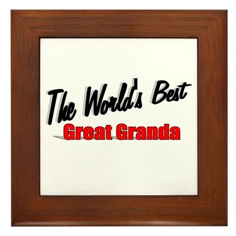 """The World's Best Great Granda"" Framed Tile"