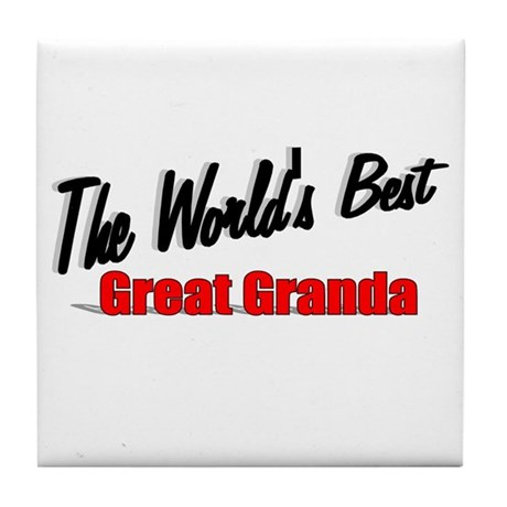 """The World's Best Great Granda"" Tile Coaster"