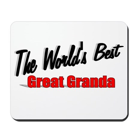 """The World's Best Great Granda"" Mousepad"