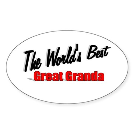 """The World's Best Great Granda"" Oval Sticker"