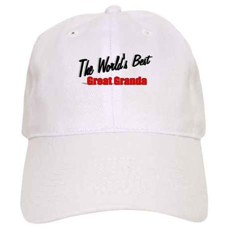 """The World's Best Great Granda"" Cap"