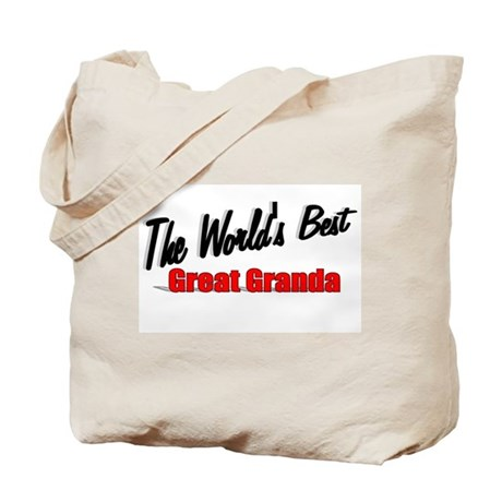 """The World's Best Great Granda"" Tote Bag"