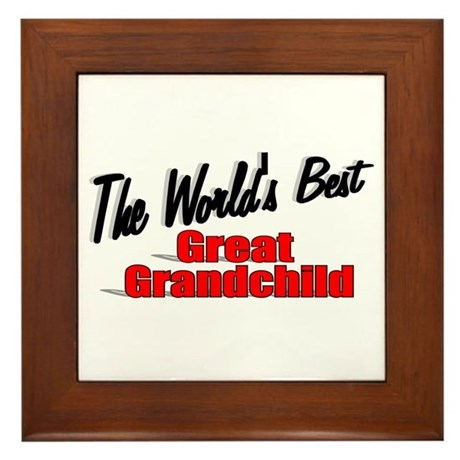"""The World's Best Great Grandchild"" Framed Tile"