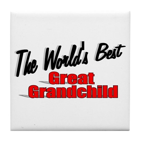 """The World's Best Great Grandchild"" Tile Coaster"