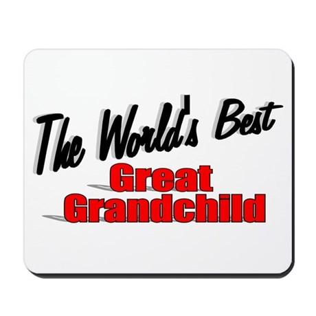 """The World's Best Great Grandchild"" Mousepad"