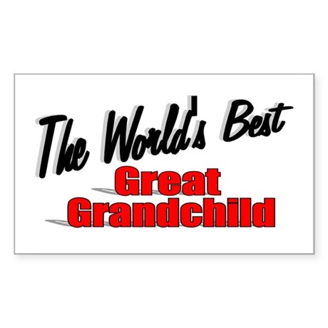 """The World's Best Great Grandchild"" Sticker (Recta"