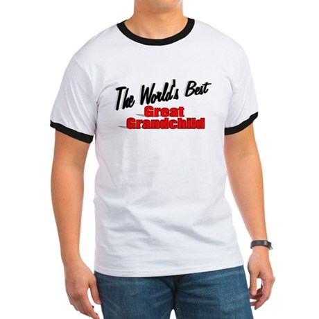 """The World's Best Great Grandchild"" Ringer T"