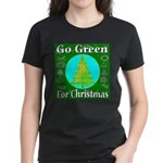 Go Green For Christmas Women's Dark T-Shirt