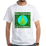 Go Green For Christmas White T-Shirt