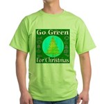 Go Green For Christmas Green T-Shirt