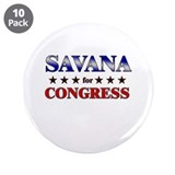 "SAVANA for congress 3.5"" Button (10 pack)"