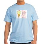 HAPPY BIRTHDAY (ICE CREAM) Light T-Shirt