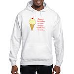 HAPPY BIRTHDAY (ICE CREAM) Hooded Sweatshirt